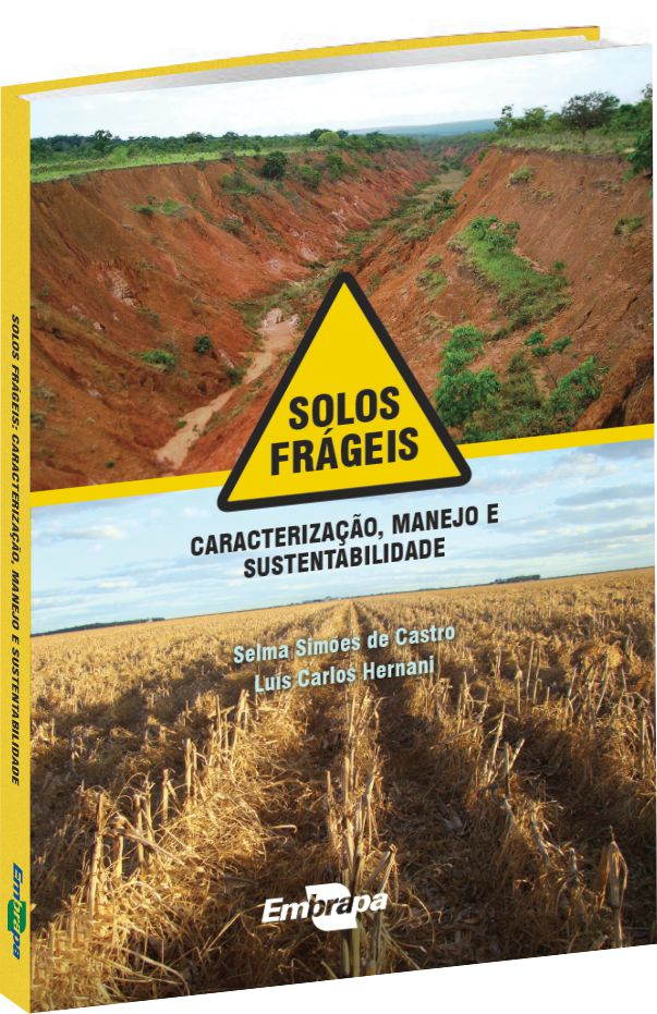 Embrapa Solos - Solos frágeis ocupam 200 milhóes de hectares no Brasil